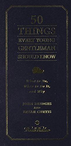 9781401603069: 50 Things Every Young Gentleman Should Know: What to Do, When to Do It, and Why