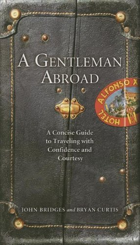 9781401603113: A Gentleman Abroad: A Concise Guide to Traveling With Confidence And Courtesy (Gentlemanners Book)
