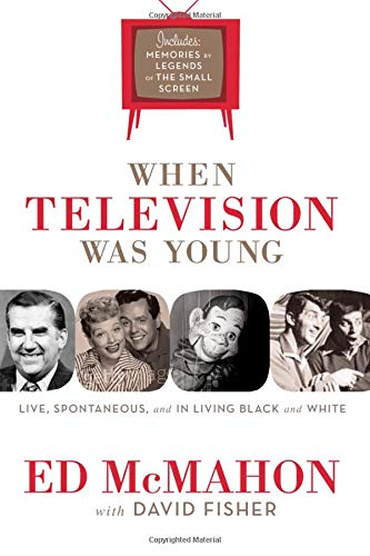When Television Was Young: The Inside Story: McMahon, Ed; Fisher,