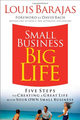 9781401603366: Small Business, Big Life: Five Steps to Creating a Great Life With Your Own Small Business