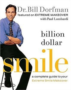 9781401603489: Billion Dollar Smile: A Complete Guide to Your Extreme Smile Makeover