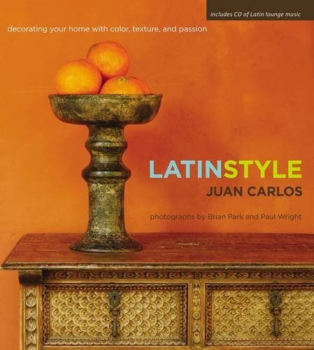 9781401603656: Latin Style: Decorating Your Home with Color, Texture, and Passion