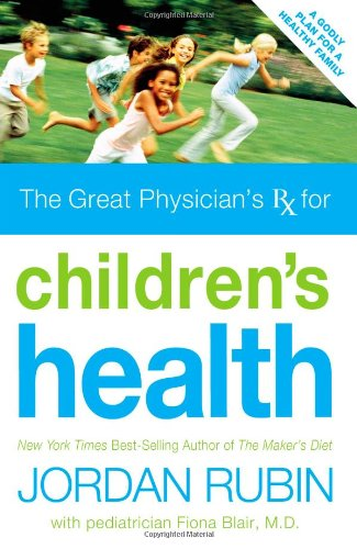 9781401603984: Great Physician's Rx for Children's Health