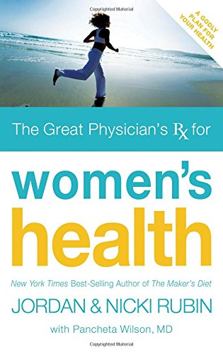 9781401604165: The Great Physician's Rx For Women's Health