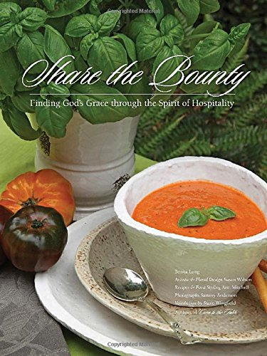 9781401604530: Share the Bounty: Finding God's Grace through the Spirit of Hospitality