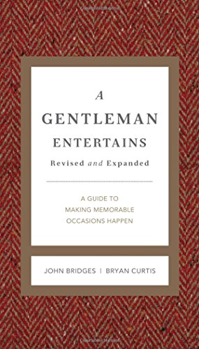 9781401604554: A Gentleman Entertains Revised and Updated: A Guide to Making Memorable Occasions Happen (Gentlemanners Book)