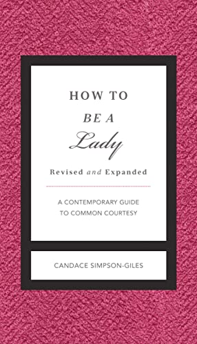 9781401604592: How to Be a Lady Revised and Updated: A Contemporary Guide to Common Courtesy (Gentlemanners)