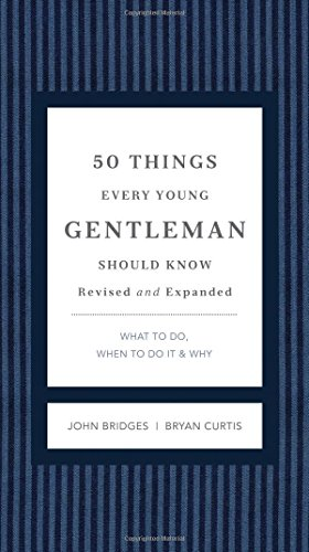 9781401604653: 50 Things Every Young Gentleman Should Know Revised and Upated: What to Do, When to Do It, and Why (GentleManners)