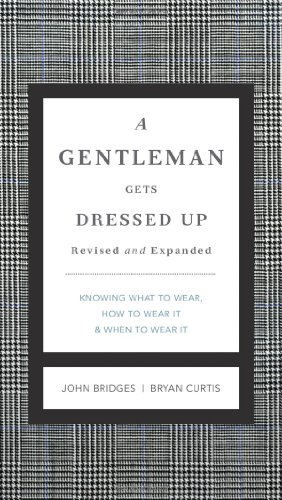9781401604714: A Gentleman Gets Dressed Up Revised and Updated: What to Wear, When to Wear It, How to Wear It