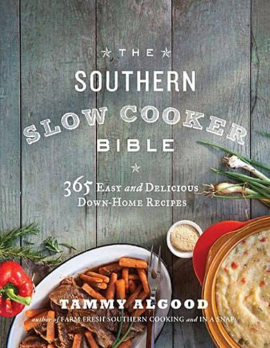 THE SOUTHERN SLOW COOKER BIBLE  PB: TAMMY ALGOOD