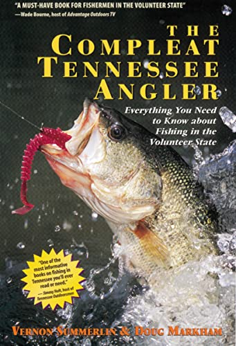9781401605100: The Compleat Tennessee Angler: Everything You Need to Know About Fishing in the Volunteer State