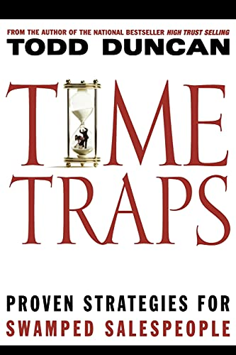 Time Traps: Proven Strategies for Swamped Salespeople: Duncan, Todd