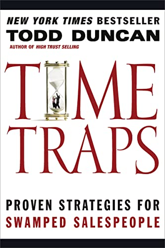 Time Traps: Proven Strategies for Swamped Salespeople: Todd Duncan