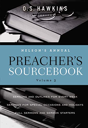 Nelson's Annual Preacher's Sourcebook, Volume 3 Format: Paperback