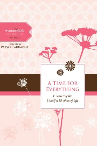 9781401676230: A Time for Everything (Women of Faith Study Guide)
