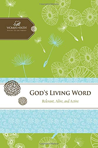 9781401676278: God's Living Word: Relevant, Alive, and Active (Women of Faith Study Guide Series)