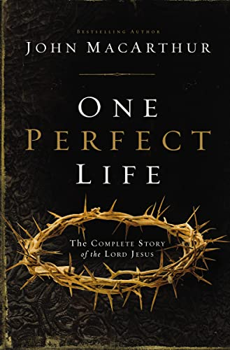 9781401676322: One Perfect Life: The Complete Story of the Lord Jesus