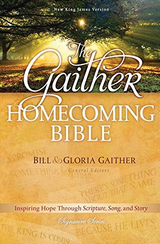 9781401676346: The Gaither Homecoming Bible, NKJV