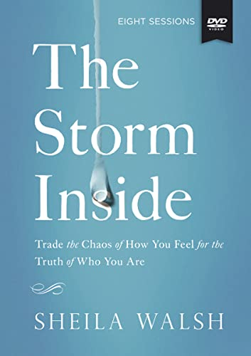 The Storm Inside: Trade the Chaos of How You Feel for the Truth of Who You Are [With DVD] (...