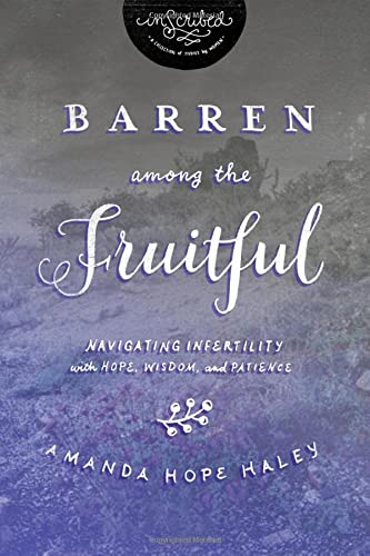 Barren Among the Fruitful (InScribed Collection): Haley, Amanda Hope