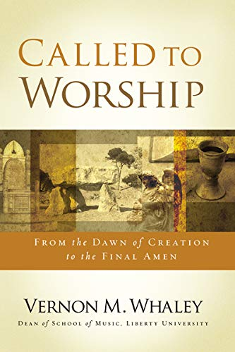 9781401680084: Called to Worship: The Biblical Foundations of Our Response to God's Call