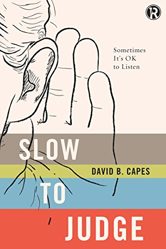 Slow to Judge: Sometimes It's Ok to Listen (Refraction): Capes, David, Jr.; Refraction