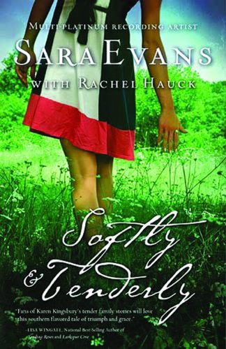Softly and Tenderly (A Songbird Novel): Hauck, Rachel