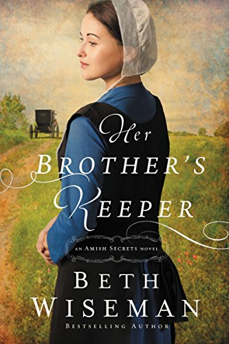 Her Brother's Keeper (An Amish Secrets Novel): Wiseman Beth