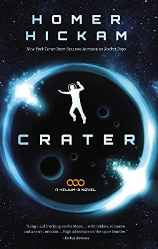 Crater (A Helium-3 Novel): Hickam, Homer