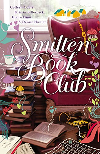 Smitten Book Club (Smitten (Thomas Nelson)): Coble, Colleen; Billerbeck, Kristin; Hunt, Diann