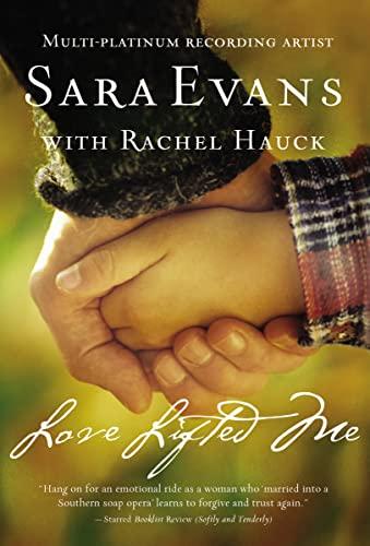 Love Lifted Me (A Songbird Novel): Evans, Sara