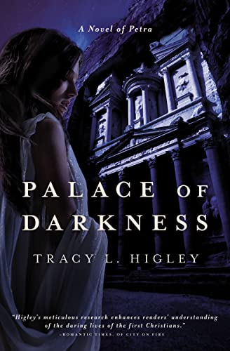 Palace of Darkness: A Novel of Petra: Higley, Tracy
