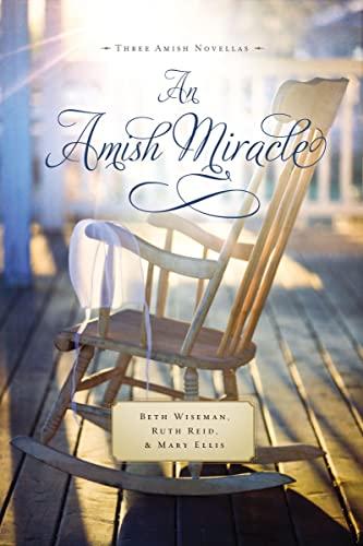 9781401688707: An Amish Miracle: Three Amish Novellas