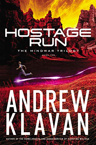 Hostage Run (The MindWar Trilogy): Klavan, Andrew