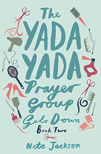 The Yada Yada Prayer Group Gets Down (Yada Yada Series) (1401689841) by Neta Jackson