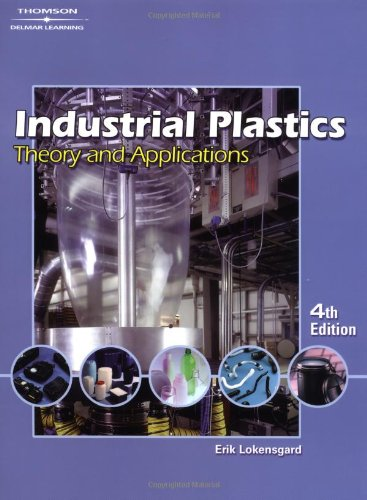 Industrial Plastics: Theory and Applications, 4th: Lokensgard, Erik