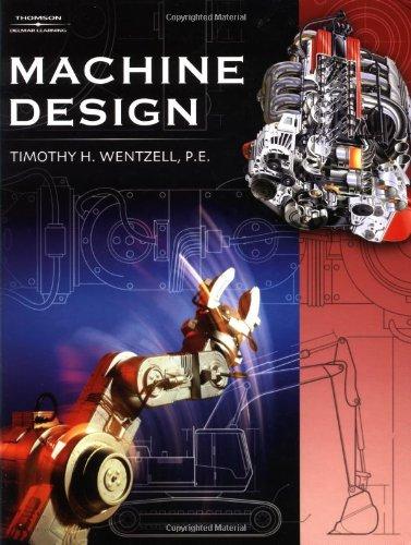 Machine Design: Timothy H Wentzell