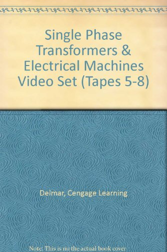 Single Phase Transformers & Electrical Machines Video Set (Tapes 5-8) (9781401809713) by Cengage Learning Delmar