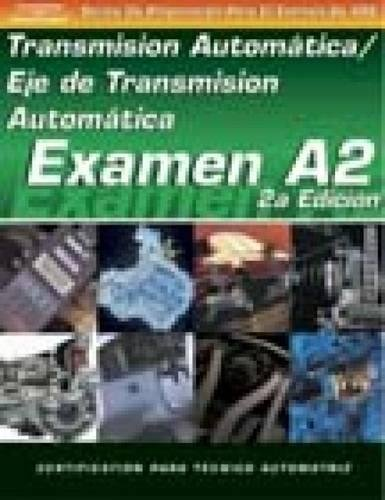 9781401810153: ASE Test Prep Series -- Spanish Version, 2E (A2): Automotive Transmissions and Transaxles (ASE Test Prep: Automatic Transmissions/Transaxles Test A2-Spa)