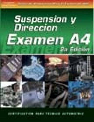 9781401810177: ASE Test Prep Series -- Spanish Version, 2E (A4): Automotive Suspension and Steering (Delmar Learning's Ase Test Prep Series (Spanish Version))