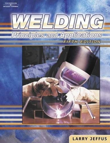 Welding Principles and Applications 5th Edition: Jeffus,Larry
