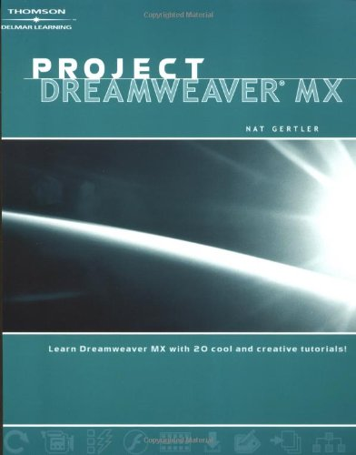 9781401811129: Project Dreamweaver MX (Project (Delmar))