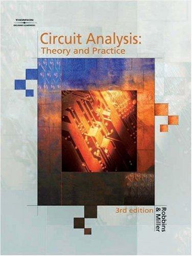 Circuit Analysis: Theory & Practice, 3E: Wilhelm C Miller
