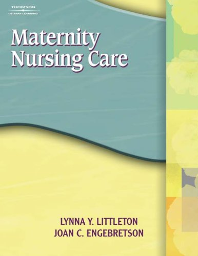 Student Study Guide to Accompany Maternity Nursing Care - Lynna Y. Littleton-Gibbs, Joan Engebretson
