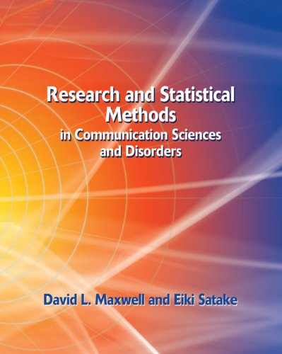 Research and Statistical Methods in Communication Sciences: David L. Maxwell,