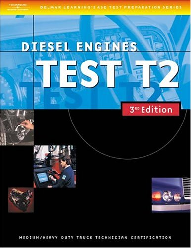 9781401820329: ASE Medium/Heavy Duty Truck Test Prep Manuals, 3E T2: Diesel Engines (ASE Test Prep for Medium/Heavy Duty Truck: Diesel Engine Test T2)