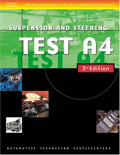 9781401820435: Automobile Test: Suspension and Steering (Test A4) (DELMAR LEARNING'S ASE TEST PREP SERIES)
