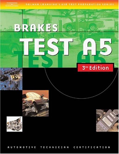 Automotive ASE Test Preparation Manuals, 3E A5: Learning, Thomson Delmar