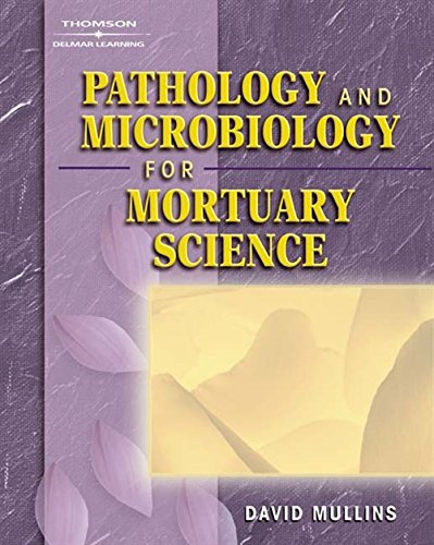 Pathology and Microbiology for Mortuary Science: David F. Mullins