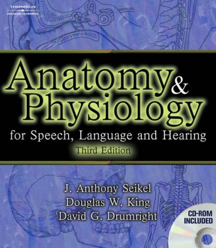 9781401825812: Anatomy and Physiology for Speech, Language, and Hearing